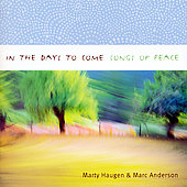 Marty Haugen: In The Days To Come-Songs Of Peace