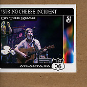 The String Cheese Incident: On the Road: 11-24-06 Atlanta, GA
