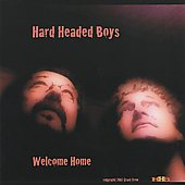 Hard Headed Boys: Welcome Home