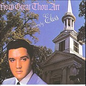 Elvis Presley: How Great Thou Art [Bonus Tracks] [Remaster]
