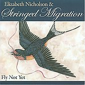 Elizabeth Nicholson: Fly Not Yet