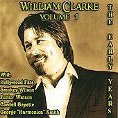William Clarke (Harmonica): The Early Years, Vol. 1 *