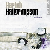 Haflidi Hallgrimsson: Music for Piano Solo / Simon Smith, piano