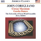 American Classics - Corigliano: Circus Maximus, Gazebo Dances / Junkin, University of Texas Wind Ensemble