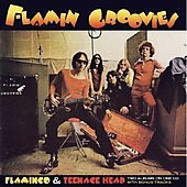 Flamin' Groovies: Flamingo/Teenage Head