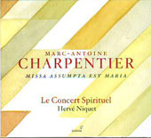Charpentier: Missa Assumpta est Maria, etc / Herv&eacute; Niquet, Le Concert spirituel, et al
