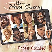 The Anointed Pace Sisters: Access Granted *