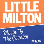 Little Milton: Movin' to the Country