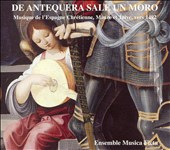 De Antequera Sale un Moro: Music of the Christian, Moorish and Jewish Spain, c. 1492