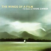 Hans Zimmer (Composer): The Wings of a Film: The Music of Hans Zimmer