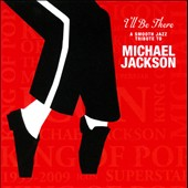 Various Artists: I'll Be There: A Smooth Jazz Tribute To Michael Jackson