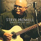 Steve Howell: Since I Saw You Last