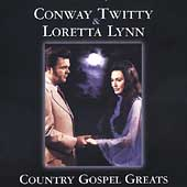 Conway Twitty/Loretta Lynn: Country Gospel Greats
