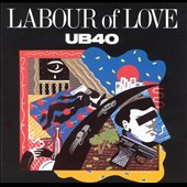 UB40: Labour of Love