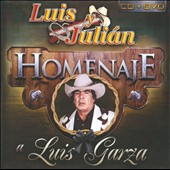 Luis y Juli&#225;n: Homenaje A Luis Garza