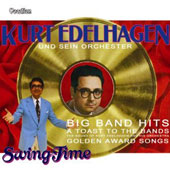 Kurt Edlehagen: A Toast to the Big Bands: Swing Time