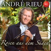 Rosen Aus Dem Suden [2010] / Andr&eacute; Rieu