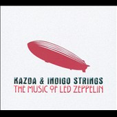 Indigo Strings/Kazda/Jan Kazda: The Music Of Led Zeppelin [Slipcase]