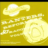 Various Artists: Ranters, Reformers & Raconteurs, Vol. 1 [Box]