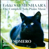 Rekki Salmenhaara: The Complete Solo Piano Music / Jouni Somero, piano