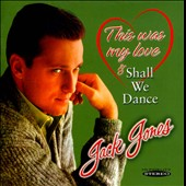 Jack Jones: This Was My Love/Shall We Dance