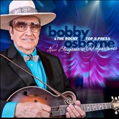 Bobby Osborne & the Rocky Top X-Press: New Bluegrass & Old Heartaches *