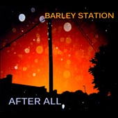 Barley Station: After All [Digipak]