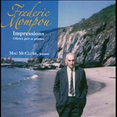 Frederic Mompou: Impressions - works for piano / Mac McClure, piano