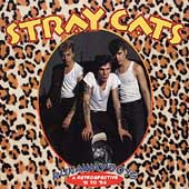 Stray Cats: Runaway Boys: A Retrospective '81-'92
