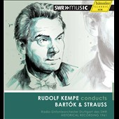 Rudolf Kempe conducts Bartok and Strauss (rec. 1961)