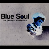 Tammy Hall/The Tammy L. Hall Quintet: Blue Soul [Digipak]