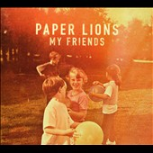 Paper Lions (Ireland): My Friends [Digipak] *