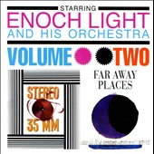 Enoch Light and His Orchestra/Enoch Light: Stereo 35MM, Vol. 2/Far Away Places, Vol. 2