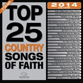 Maranatha Music/Maranatha Country: Top 25 Country Songs Of Faith