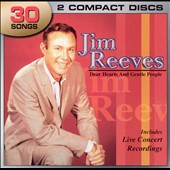 Jim Reeves: Dear Hearts and Gentle People [Legacy]