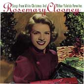 Rosemary Clooney: Songs from White Christmas (& Other Yuletide Favorites)