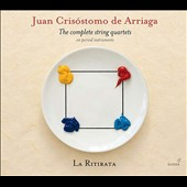 Juan Crisóstomo de Arriaga (1806-1826): The Complete String Quartets (3); Theme & Variations, Op. 17   / La Ritirata