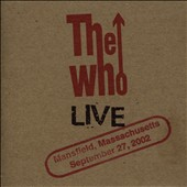 The Who: Live: Mansfield, Massachusetts September 27, 2002