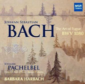 J.S. Bach: The Art of Fugue BWV 1080; Pachelbel: Canon, Chaconnes & Chorale Preludes / Barbara Harbach, organ