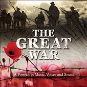 Various Artists: The Great War: A Portrait in Music Voices & Sound