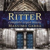 August Gottfried Ritter: Complete Organ Music / Massimo Gabba, organ