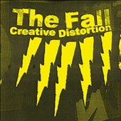 The Fall: Creative Distortion