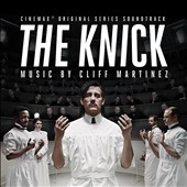 Cliff Martinez: The Knick [Original TV Soundtrack] [Digipak]