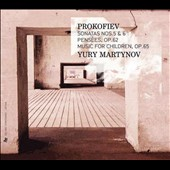 Prokofiev: Sonatas Nos. 5 & 6; Pensees, Op. 62; Music for Children, Op. 65 / Yury Martynov, piano