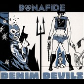 Bonafide: Denim Devils [Digipak]