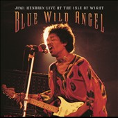 Jimi Hendrix: Blue Wild Angel: Live at the Isle of Wight
