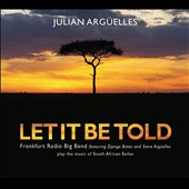 Julian Argüelles: Let It Be Told [Digipak]