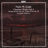 Niels W. Gade: String Sextet, Op. 44; Piano Trio, Op. 42 (Chamber Works, Vol. 1) / Ensemble MidtVest