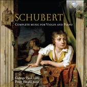 Schubert: Complete Music for Violin and Piano / Gyorgy Pauk, violin; Peter Frankl, piano