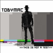 tobyMac: This Is Not a Test